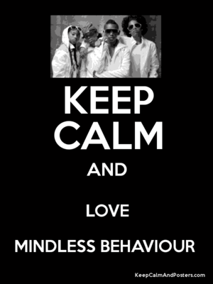 Keep Calm and Love Mindless Behaviour (Requested)